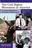 img - for The Civil Rights Movement in America: From Black Nationalism to the Women's Political Council (Movements of the American Mosaic) book / textbook / text book