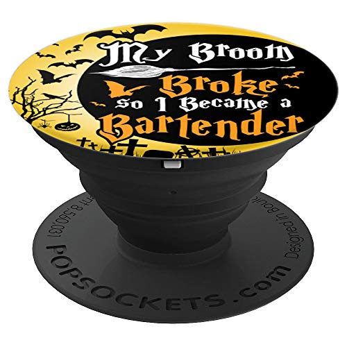 My Broom Broke So I Became A Bartender Funny Halloween PopSockets Grip and Stand for Phones and Tablets