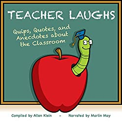 TeacherLaughs: A Jollytologist Book: Quips, Quotes, and Anecdotes about the Classroom