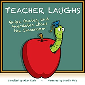 TeacherLaughs: A Jollytologist Book: Quips, Quotes, and Anecdotes about the Classroom Hörbuch