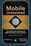 Mobile Unleashed: The Origin and Evolution of ARM Processors in Our Devices