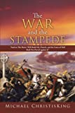 The War and the Stampede, Michael ChristisKing, 1490813020