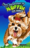 True Adventures of Muffin the Yorkie, Janell Price, 149052763X