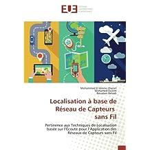 Localisation à base de Réseau de Capteurs sans Fil: Pertinence aux Techniques de Localisation basée sur l'Ecoute pour l'Application des Réseaux de Capteurs sans Fil