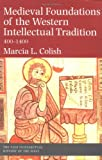 Medieval Foundations of the Western Intellectual Tradition, 400-1400, Marcia L. Colish, 0300078528