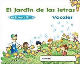 El jardín de las letras. Vocales. Educación Infantil Educación Infantil Algaida. Lectoescritura - 9788498775723: Amazon.es: Campuzano Valiente, María Dolores: Libros