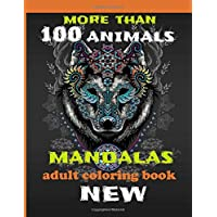 ADULT COLORING BOOK: NEW MORE THAN 100 ANIMALS MANDALAS  8.5x11 inches