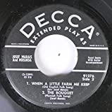 JOSEF MARAIS AND MIRANDA 45 RPM 1. WHEN A LITTLE FARM ME KEEP, 2. THE BOUQUET / 1. GO TELL AUNT RHODY, 2. BESIDE THE WINDMILL