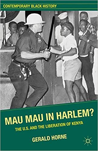 Mau Mau in Harlem?: The U.S. and the Liberation of Kenya (Contemporary Black History)