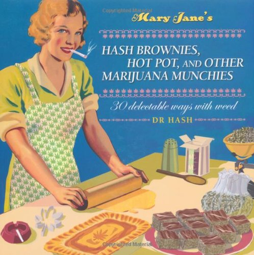 Mary Janes Hash Brownies, Hot Pot and other Marijuana Munchies Dr Hash