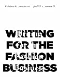 Writing for the Fashion Business, Judith C. Everett and Kristen K. Swanson, 1563674394