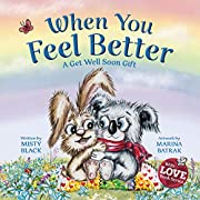 When You Feel Better: A Get Well Soon Gift that Lasts Longer than Flowers but is just as Beautiful (With Love Book Series 1)
