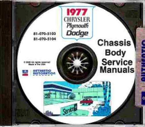 ABSOLUTE BEST 1977 PLYMOUTH, DODGE & CHRYSLER CARS FACTORY CHASSIS AND BODY REPAIR SHOP & SERVICE MANUAL -