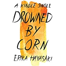 Drowned by Corn (Kindle Single)