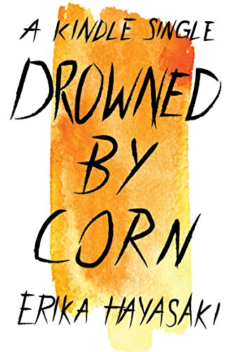 Drowned by Corn (Kindle Single) cover