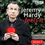 Jeremy Hardy Feels It: The BBC Radio 4 Comedy | Jeremy Hardy