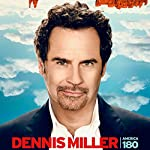 America 180 | Dennis Miller
