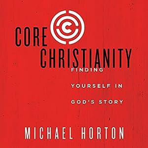 Core Christianity Audiobook