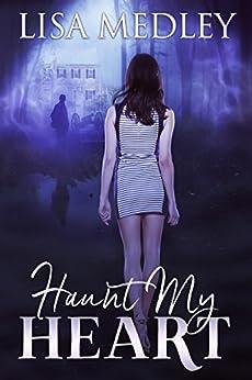 Haunt My Heart by [Medley, Lisa]