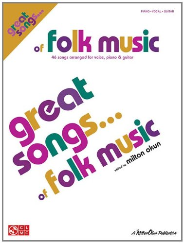 Great Songs of Folk Music: 46 Songs Arranged for Voice, Piano & Guitar