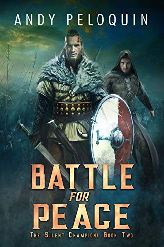 Battle for Peace: An Epic Military Fantasy Novel (The Silent Champions Book 2)