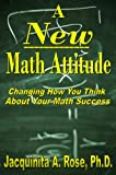 Kyпить A New Math Attitude (Changing How You Think About Your Math Success) (Strategies For Your Math Success Book 1) на Amazon.com