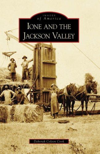Ione and the Jackson Valley (Images of America: - Buena Vista Stores Lake
