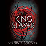 The King Slayer   Virginia Boecker