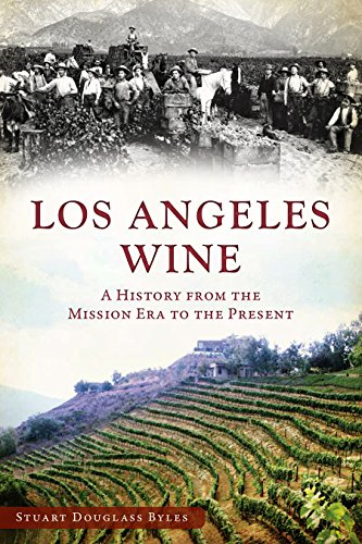 Nv Vineyard Wines - Los Angeles Wine: A History from the Mission Era to the Present (American Palate)