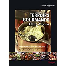 Terroirs gourmands cent façons (French Edition)