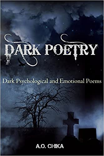Meilleurs téléchargements de livres audioDark Poetry: Dark Psychological and Emotional poems B01BQH9CPO by A.O. Chika in French DJVU