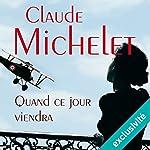 Quand ce jour viendra (Sylvestre Neyrat et Terry Finnegan 2)   Claude Michelet