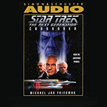 Star Trek, The Next Generation: Crossover (Adapted) Audiobook by Michael Jan Friedman Narrated by Jonathan Frakes