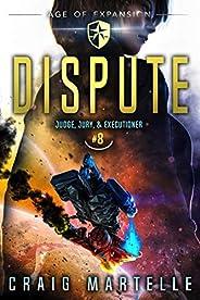 Dispute: A Space Opera Adventure Legal Thriller (Judge, Jury, Executioner Book 8)