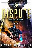 Dispute: A Space Opera Adventure Legal Thriller (Judge, Jury, & Executioner Book 8)