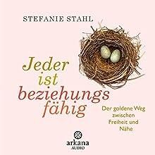 Jeder ist beziehungsfähig: Der goldene Weg zwischen Freiheit und Nähe Hörbuch von Stefanie Stahl Gesprochen von: Nina West