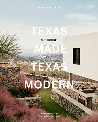 Texas Made/Texas Modern The House and the Land [Thompson, Helen] (Tapa Dura)