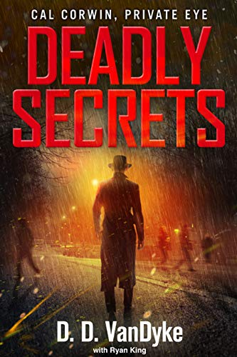 Deadly Secrets: A Cal Corwin Mystery Suspense Thriller (Cal Corwin, Private Eye Book 5)