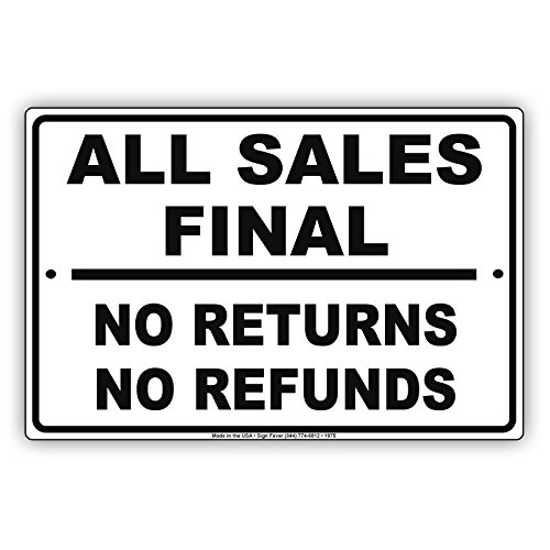- All Sales Are Final No Returns Or Refunds Buying Rules Restrictions Alert Caution Warning Notice Aluminum Metal Tin 8