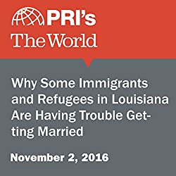 Why Some Immigrants and Refugees in Louisiana Are Having Trouble Getting Married