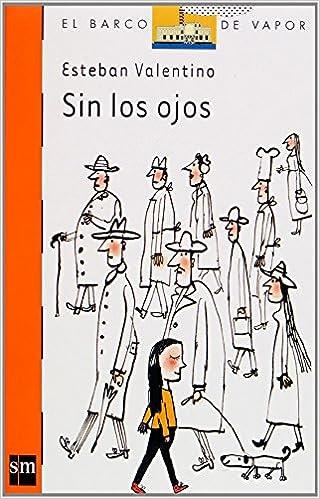 Descarga gratuita de textos de libros. Sin los ojos (Barco de Vapor Naranja) PDF RTF DJVU