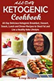 keto lunch recipes - All-Day Ketogenic Cookbook:: All-Day Delicious Ketogenic Breakfast, Dessert, Snack, Lunch and Dinner Recipes to Shed Fat and Live a Healthy Keto Lifestyle.
