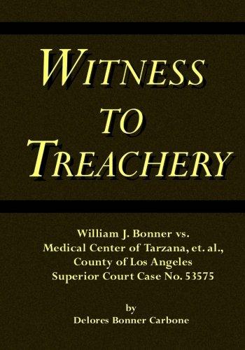 Witness to Treachery: William J. Bonner vs. Medical Center of Tarzana, et. al., County of Los Angeles Superior Court Case No. 53575