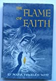 img - for The Flame of Faith book / textbook / text book
