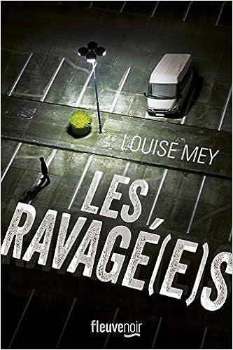 Les Ravagé(e)s de Louise Mey 2016
