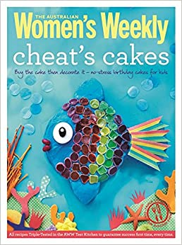 Book Cheat's Cakes: Shortcuts and creative ideas for boys and girls, young and old (The Australian Women's Weekly Essentials)