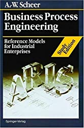 Business Process Engineering Study Edition: Reference Models for Industrial Enterprises