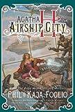 """Agatha H. and the Airship City (Girl Genius) (Girl Genius Graphic Novels)"" av Phil Foglio"