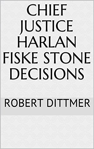 Chief Justice Harlan Fiske Stone Decisions ()