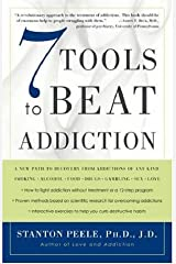 7 Tools to Beat Addiction: A New Path to Recovery from Addictions of Any Kind: Smoking, Alcohol, Food, Drugs, Gambling, Sex, Love Kindle Edition